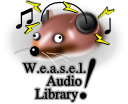 The  W.e.a.s.e.l.  Audio Library!